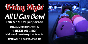 Friday Nite All U Can Bowl